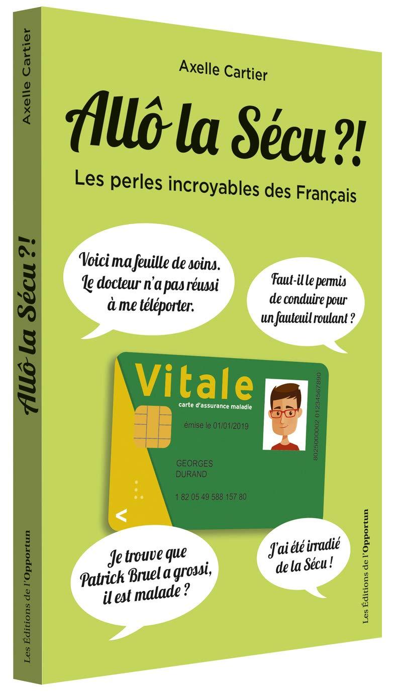 76d81bd5f2553 Amazon.fr - Allo la sécu ?! - Les perles incroyables des Français -  Collectif - Livres