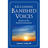 Reclaiming Banished Voices: Stories on the Road to Compassion