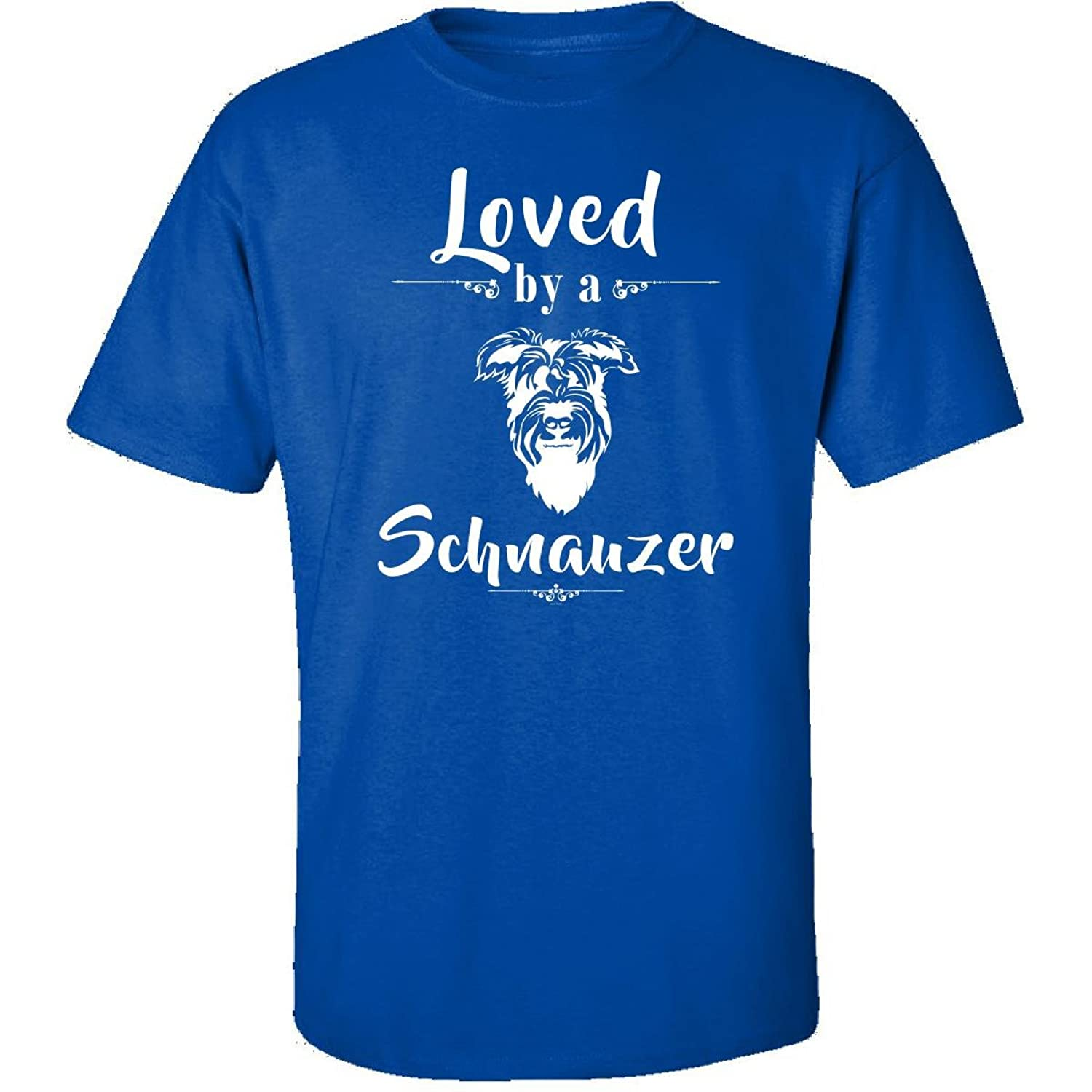 Gifts For Schnauzer Lovers Or Owners Loved By A Dog - Adult Shirt