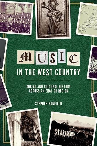 Music in the West Country (Music in Britain, 1600-2000)
