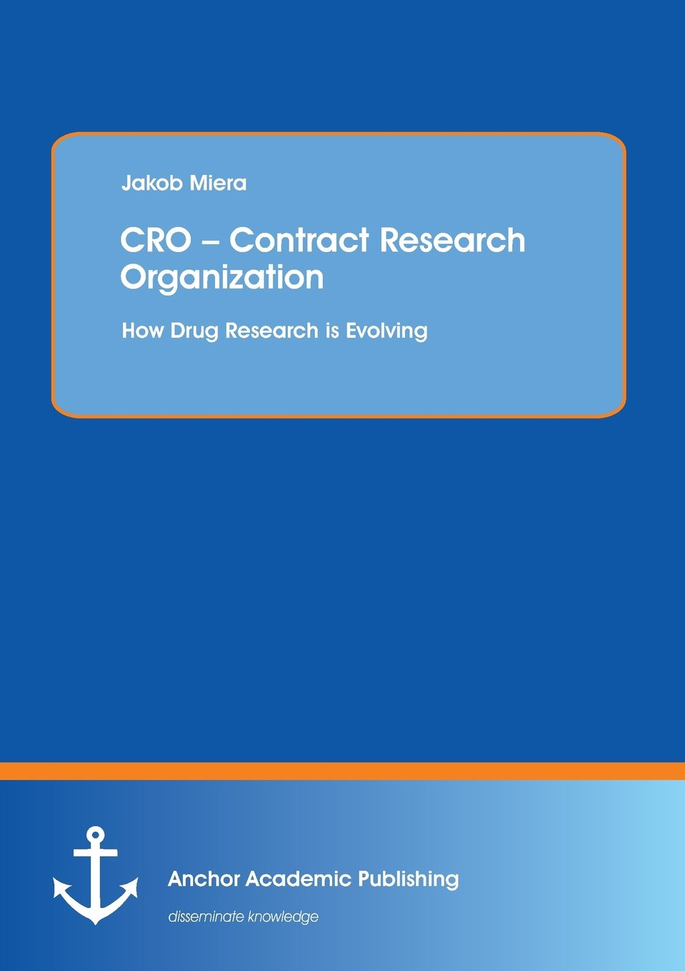 Cro Contract Research Organization How Drug Is Evolving Basic Controls Of A Jakob Miera 9783954891986 Books