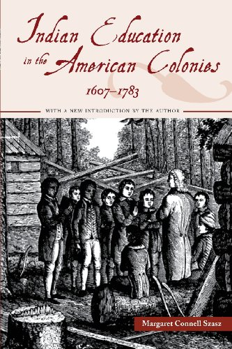 Indian Education in the American Colonies, 1607-1783 (Indigenous Education)