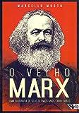capa de O Velho Marx. Uma Biografia de Seus Últimos Anos. 1881-1883