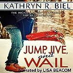 Jump, Jive, and Wail | Kathryn R. Biel