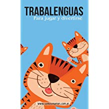 Trabalenguas: para jugar y divertirse (Spanish Edition) Apr 20, 2017