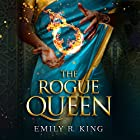 The Rogue Queen Hörbuch von Emily R. King Gesprochen von: Lauren Ezzo, Scott Merriman