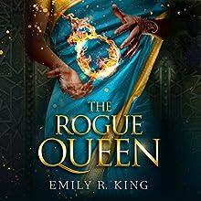 The Rogue Queen Audiobook by Emily R. King Narrated by Lauren Ezzo, Scott Merriman