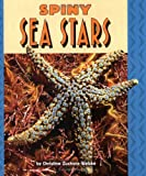 Spiny Sea Stars, Christine Zuchora-Walske, 0822537656