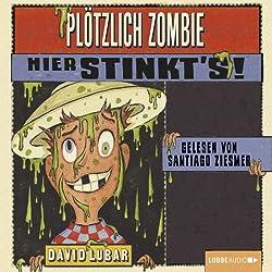 Plötzlich Zombie - Hier stinkt's!
