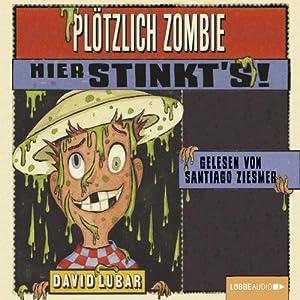 Plötzlich Zombie - Hier stinkt's! Hörbuch