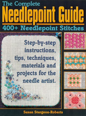 (The Complete Needlepoint Guide: 400+ Needlepoint Stitches )