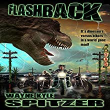 Flashback Audiobook by Wayne Kyle Spitzer Narrated by Travis Baldree
