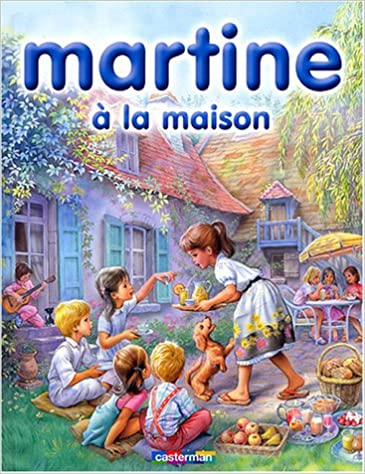 Martine A La Maison 6 French Edition Marcel Marlier