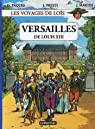 Les voyages de Loïs, tome 1 : Versailles de Louis XIII par Pâques