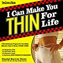 I Can Make You Thin for Life: The 90 Day Body, Book 6 Audiobook by Dan Howe Narrated by Gerald Zimmerman