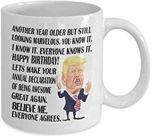 ZhuzhUp Birthday Gifts for Mom Dad, Another Year Older but Still Looking Marvelous Believe Me, Funny Donald Trump Happy Birthday Coffee Mug for Men Women Wife Sister Brother and Friends Novelty Cup