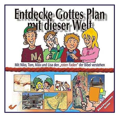 Entdecke Gottes Plan mit dieser Welt: Das Bibelpanorama für Kinder