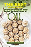Foods for Hair Growth The Best Recipes with Coconut Oil: So Many Ways to Use Coconut Oil; Baking, Cooking, Grilling, Frying and Much More...