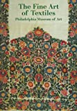 The Fine Art of Textiles, Philadelphia Museum of Art Staff and Dilys E. Blum, 0876331177