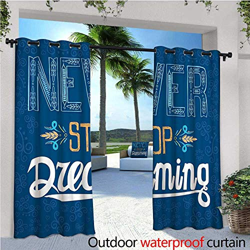 cobeDecor Quote Patio Curtains Floral Arrangement Never Stop Dreaming Calligraphic Design Ornate Retro Leaf Outdoor Curtain for Patio,Outdoor Patio Curtains W84 x L84 Royal Blue Yellow -