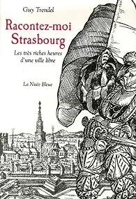 Racontez-moi Strasbourg par Guy Trendel