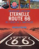 Eternelle Route 66, au cœur de l'Amérique