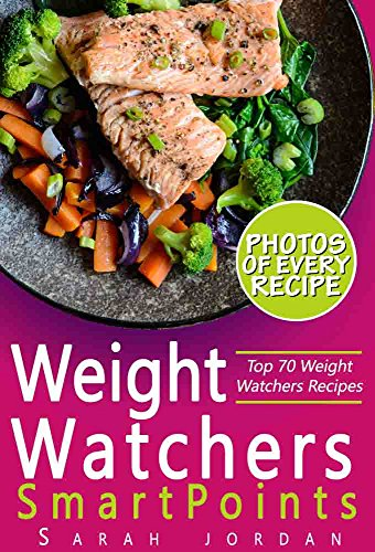 Weight Watchers SmartPoints Cookbook: Top 70 Weight Watchers Recipes with Photos, Nutrition Facts, and SmartPoints for every recipe