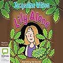 Lily Alone Hörbuch von Jacqueline Wilson Gesprochen von: Jacqueline Wilson