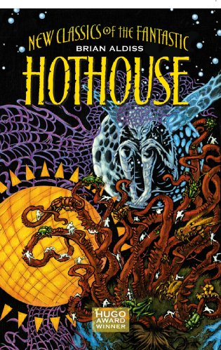 B.O.O.K Hothouse: The Long Afternoon Of Earth (New Classics of the Fantastic) PDF
