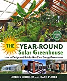 img - for The Year-Round Solar Greenhouse: How to Design and Build a Net-Zero Energy Greenhouse book / textbook / text book