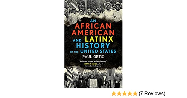 An african american and latinx history of the united states an african american and latinx history of the united states revisioning american history kindle edition by paul ortiz politics social sciences kindle fandeluxe Image collections