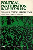 Political Participation in Latin America Vol. 2 : Politics and the Poor, Mitchell A. Seligson, 0841904065