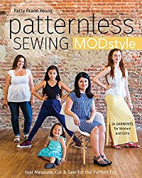 Patternless Sewing Mod Style: Just Measure, Cut & Sew for the Perfect Fit! - 24 Garments for Women and Girls