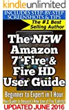 """The New Amazon 7"""" Fire & Fire HD User Guide: Beginner to Expert in 1 Hour: Your Guide Book to Amazon's New 2015 Line of Fire Tablets!"""