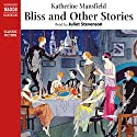 Bliss & Other Stories Audiobook by Katherine Mansfield Narrated by Juliet Stevenson