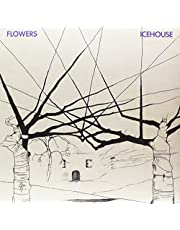ICEHOUSE - FLOWERS