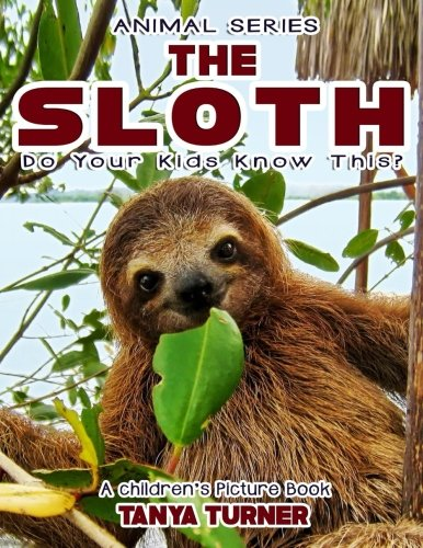THE SLOTH Do Your Kids Know This?: A