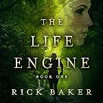 The Life Engine | Rick Baker