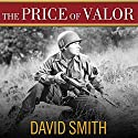 The Price of Valor: The Life of Audie Murphy, America's Most Decorated Hero of World War II Audiobook by David Smith Narrated by Tom Perkins