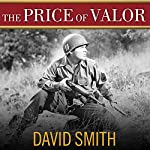 The Price of Valor: The Life of Audie Murphy, America's Most Decorated Hero of World War II | David Smith