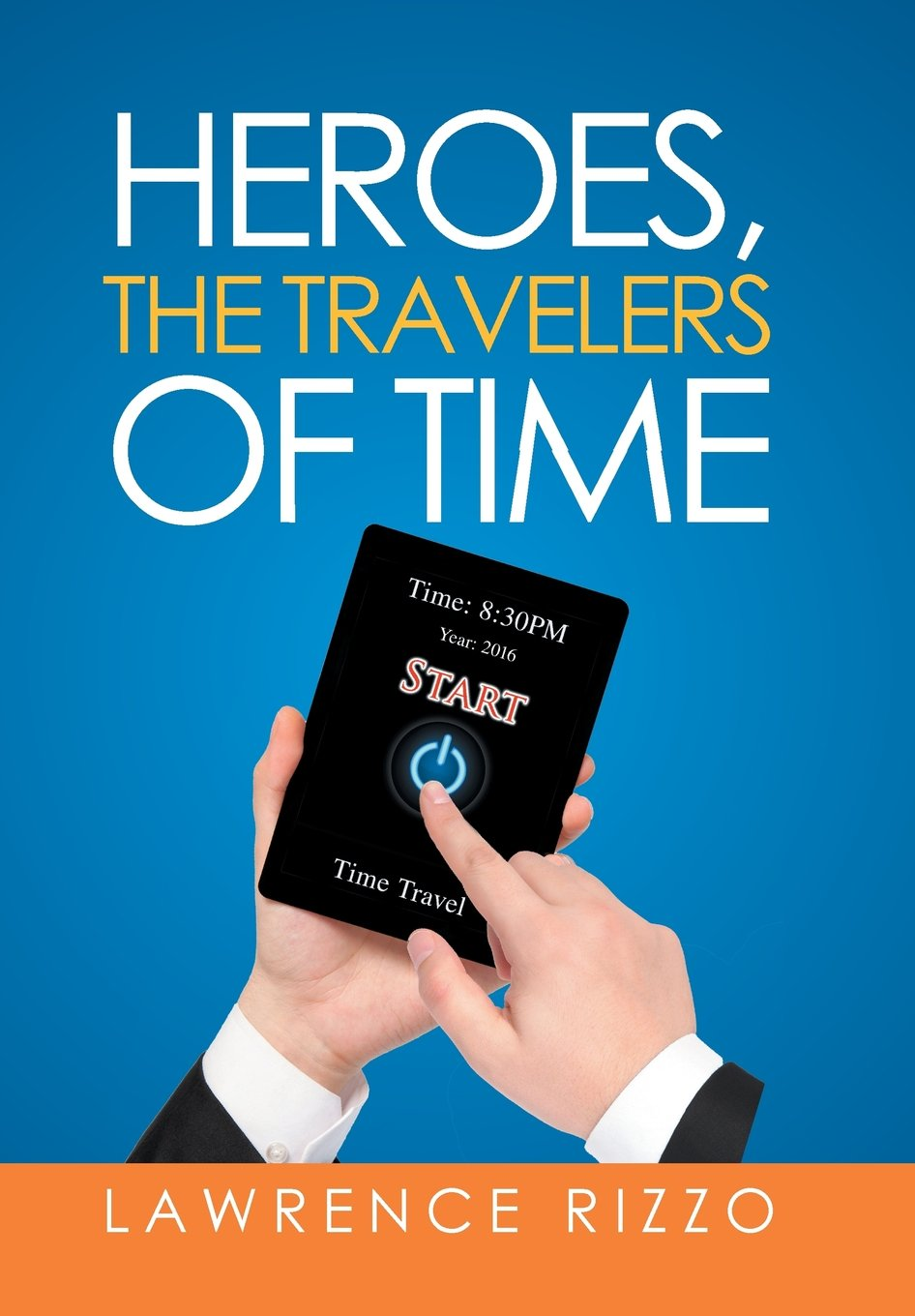 Heroes, the Travelers of Time PDF