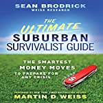 The Ultimate Suburban Survivalist Guide: The Smartest Money Moves to Prepare for Any Crisis | Sean Brodrick
