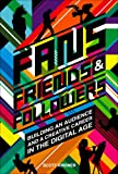 Fans, Friends & Followers: Building an Audience and a Creative Career in the Digital Age