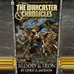 Blood & Iron: The Warcaster Chronicles, Book 3 | Chris A. Jackson