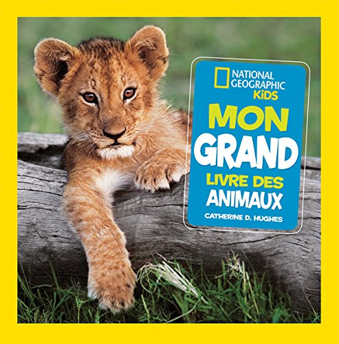 [F.r.e.e] National Geographic Kids: Mon Grand Livre d'Animaux (French Edition) E.P.U.B