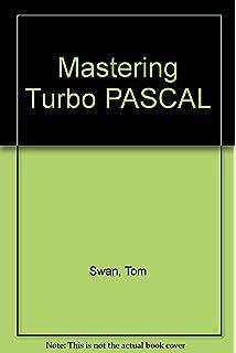 Mastering Turbo Pascal 5.5 (Best-seller)