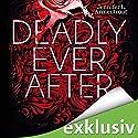 Deadly Ever After Hörbuch von Jennifer L. Armentrout Gesprochen von: Dagmar Bittner
