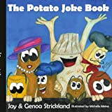 The Potato Joke Book, Jay & Genoa Strickland, 1425947204
