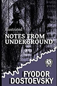 Notes from the Underground (illustrated) (Illustrated Classics Library)
