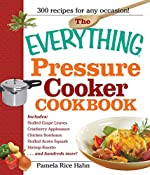 The Everything Pressure Cooker Cookbook (Everything®)